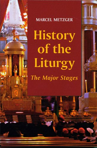 History Of The Liturgy: The Major Stages - Marcel Metzger