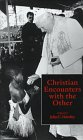 Christian Encounters with the Other - John C. Hawley