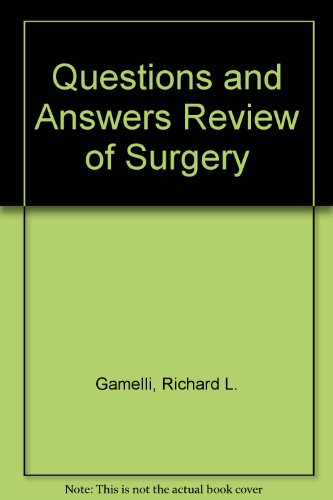 Q and A Review of Surgery - Gamelli, Richard L.; Foster, Roger S., Jr.
