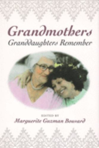Grandmothers : Granddaughters Remember - Marguerite G. Bouvard