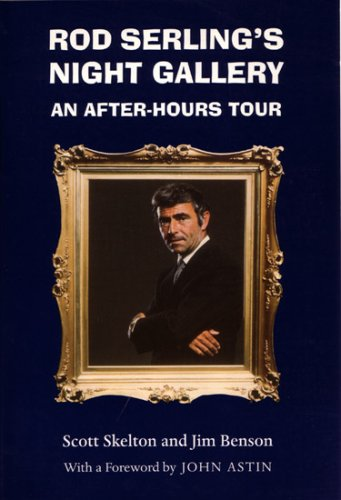 Rod Serling's Night Gallery: An After-Hours Tour (Television and Popular Culture) - Scott Skelton