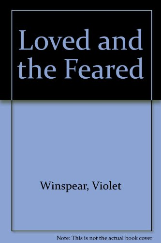 Loved and the Feared - Violet Winspear