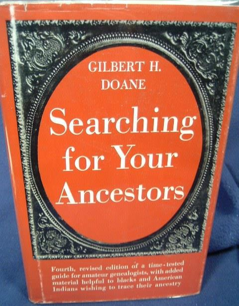 Searching for Your Ancestors: The Why and How of Geneology