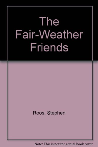 The Fair-Weather Friends - Stephen Roos