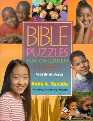 Bible Puzzles for Children Vol. 3 : The Words of Jesus - Ruby A. Maschke