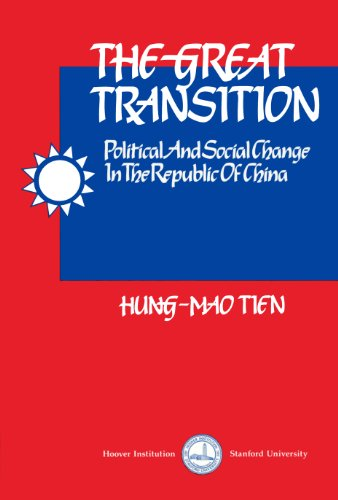 The Great Transition: Political and Social Change in the Republic of China (Hoover Press Publication) - Hung-Mao Tien; Hung-Mao Tien