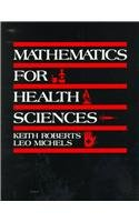 Mathematics for the Health Sciences - Keith J. Roberts, Leo Michels