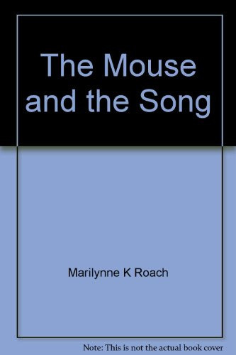 The mouse and the song - Marilynne K Roach; Joseph Low