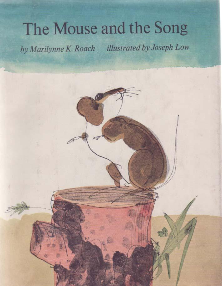 The Mouse and the Song - Roach, Marilynne K.; Joseph Low ( Illustrator)