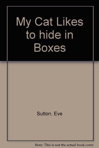 My cat likes to hide in boxes - Eve Sutton
