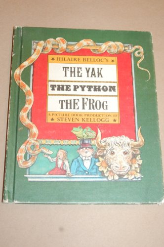 Hilaire Belloc's The Yak, the Python, the Frog : A Picture Book Production - Hilaire Belloc