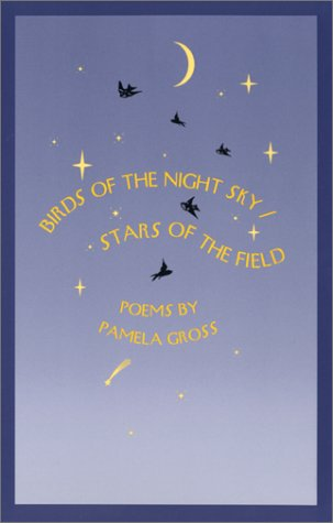 Birds of the Night Sky/Stars of the Field: Poems (Contemporary Poetry Series) - Pamela Gross