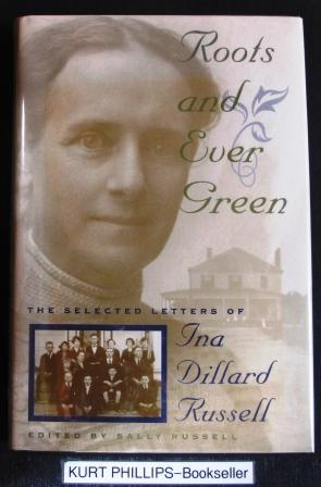 Roots and Ever Green : The Selected Letters of Ina Dillard Russell (Southern Voices from the Past Ser.) - Russell, Ina Dillard; Russell, Sally (editor)