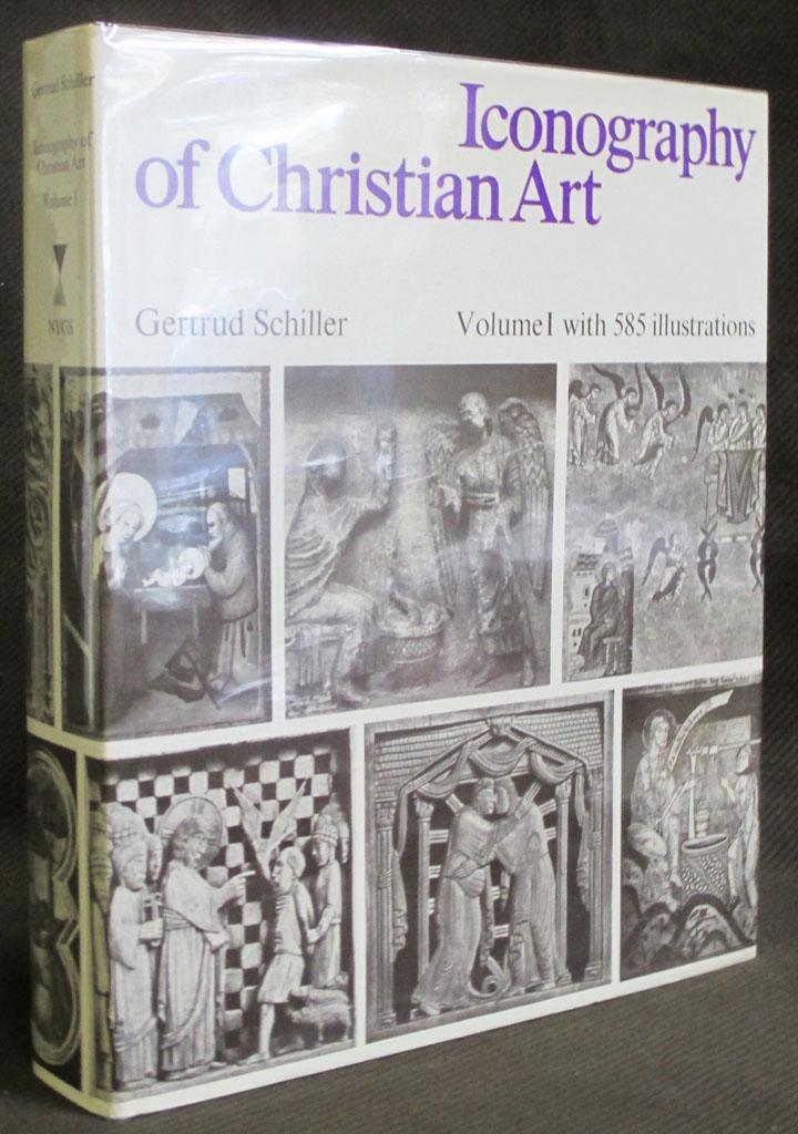 Iconography of Christian Art (VOLUME 1) - Schiller, Gertrud (English Translation By Janet Seligman)