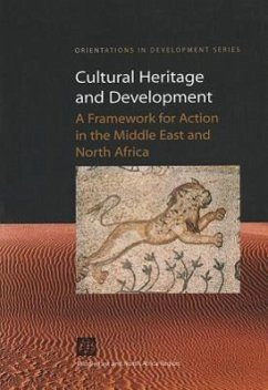 Cultural Heritage and Development: A Framework for Action in the Middle East and North Africa (Directions in Development)