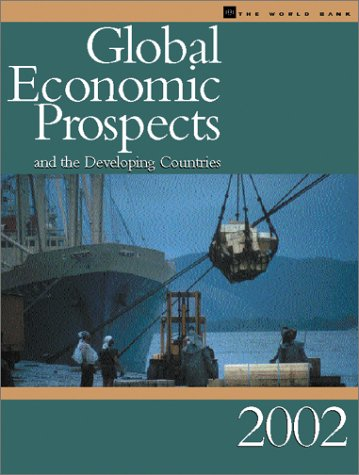 Global Economic Prospects and the Developing Countries, 2002 - World Bank