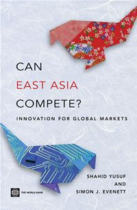 Can East Asia Compete?: Innovation For Global Markets