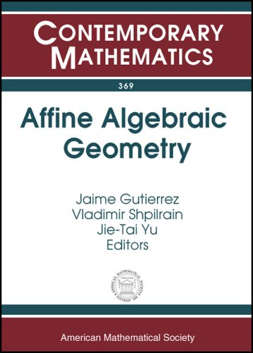 Affine Algebraic Geometry: Special Session On Affine Algebraic Geometry At The First Joint AMS-RSME Meeting, Seville, Spain, June 18-21, 2003 (Contemporary Mathematics) - n/a