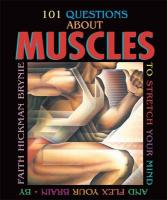 101 Questions about Muscles: To Stretch Your Mind and Flex Your Brain - Brynie, Faith Hickman