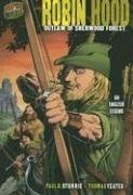 Robin Hood: Outlaw of Sherwood Forest, an English Legend (Graphic Myths  &  Legends) - Paul D. Storrie