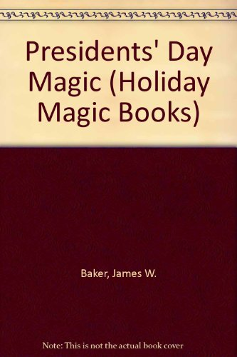 President's Day Magic (Holiday Magic Books) - James W. Baker