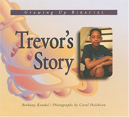 Trevor's Story: A Book about a Biracial Boy (Meeting the Challenge) - Bethany Kandel