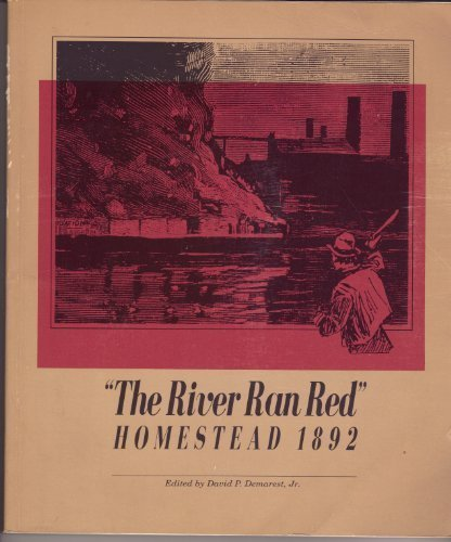 The River Ran Red (Pittsburgh Series in Social and Labor History) - David P. Demarest