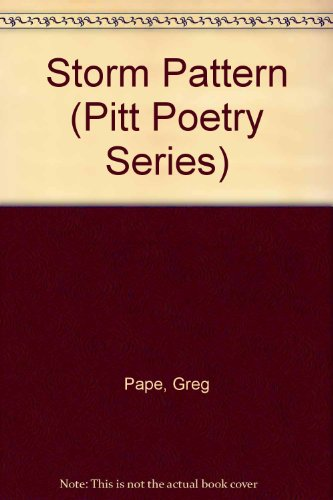 Storm Pattern (Pitt Poetry Series) - Greg Pape