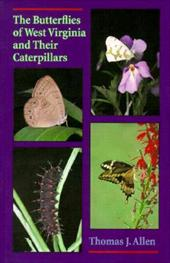 The Butterflies of West Virginia and Their Caterpillars