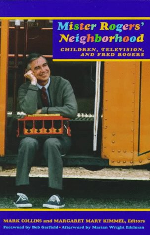 Mister Rogers Neighborhood: Children Television And Fred Rogers - Mark Collins; Margaret Mary Kimmel