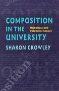 Composition in the University: Historical and Polemical Essays