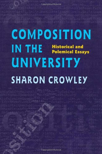 Composition In The University: Historical and Polemical Essays (Pitt Comp Literacy Culture) - Sharon Crowley