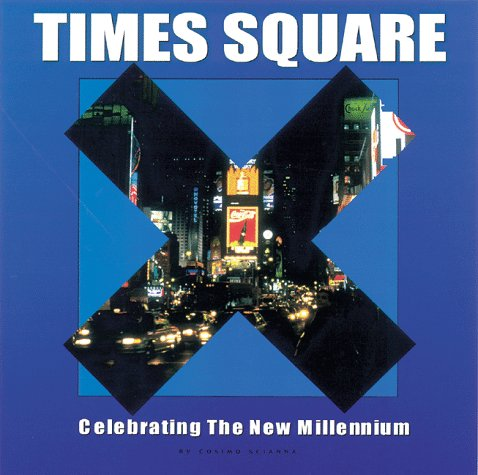 Times Square: Celebrating the New Millennium - Gail Deibler Finke; Cosimo Scianna; Gail Deibler Finke