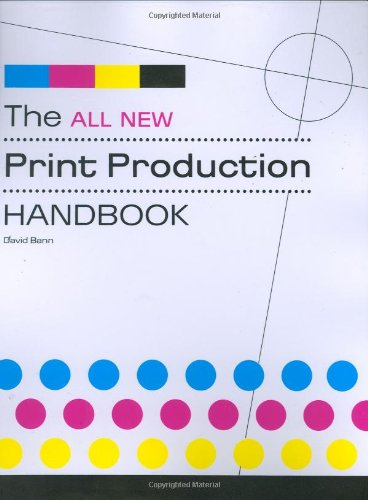 The All New Print Production Handbook - David Bann