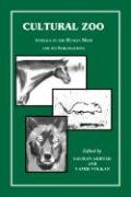 Cultural Zoo: Animals in the Human Mind and Its Sublimations