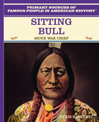 Sitting Bull: Sioux War Chief (Famous People in American History) - Chris Hayhurst