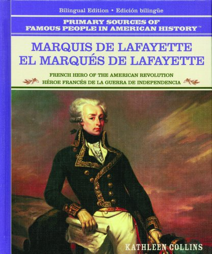 Marquis De Lafayette/El Marques De Lafayette: French Hero of the American Revolution/Heroe Frances De La Guerra De Independencia (Primary So - Collins, Kathleen