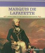 Marquis de Lafayette: French Hero of the American Revolution - Collins, Kathleen