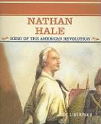 Nathan Hale: Hero of the American Revolution