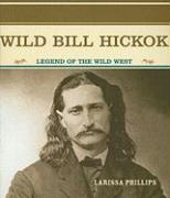 Wild Bill Hickok: Legend of the Wild West