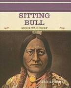 Sitting Bull: Sioux War Chief