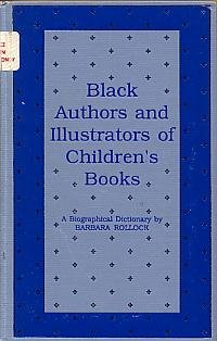 Black Authors and Illustrators of Children's Books : A Biographical Dictionary - Barbara Rollock
