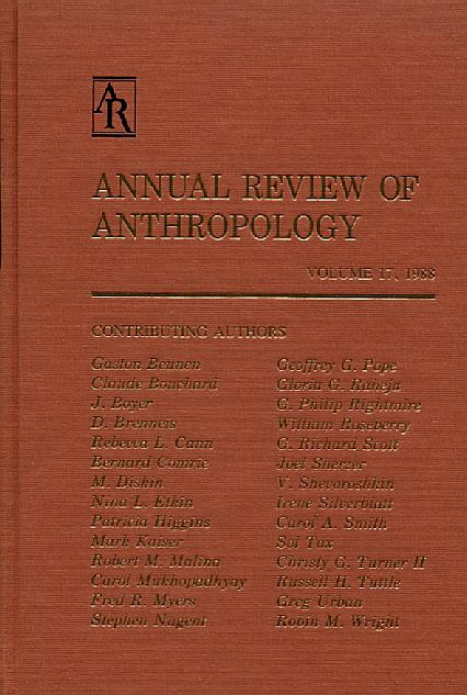 Annual Review of Anthropology: 1988: 17