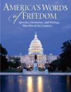 America's Words of Freedom: Speeches, Documents, and Writings That Moved Our Country