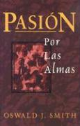 Pasion Por las Almas = Passion for Souls