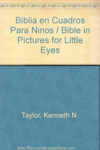 LA Biblia En Cuadros Para Ninos/the Bible in Pictures for Little Eyes (Spanish Edition) - Kenneth Nathaniel Taylor; Jose Luis Riveron