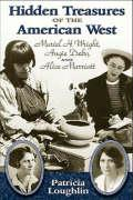 Hidden Treasures of the American West: Muriel H. Wright, Angie Debo, and Alice Marriott