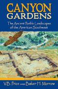 Canyon Gardens: The Ancient Pueblo Landscapes of the American Southwest