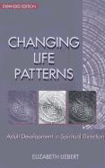 Changing Life Patterns: Adult Development in Spiritual Direction