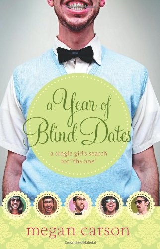 A Year of Blind Dates: A Single Girl's Search for